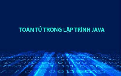 Toán tử trong ngôn ngữ lập trình Java